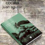 """Juan Aguilar presentará en Guadarrama """"Relatos de cocina"""""""