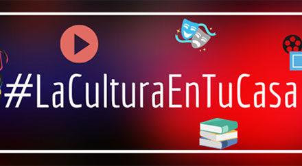 #laculturaentucasa, campaña del Ministerio de Cultura para fomentar los recursos existentes en Internet