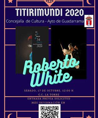 Roberto White y su Variette White actuarán en Guadarrama